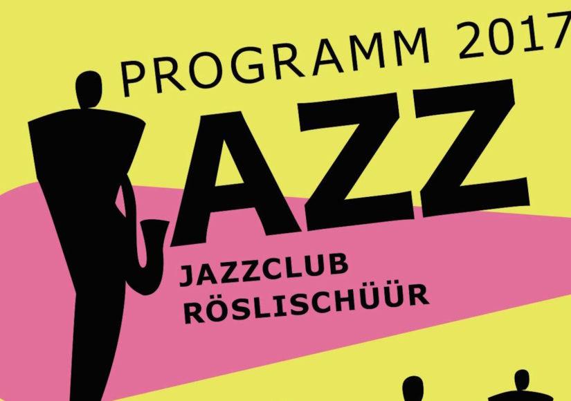 Jazzclub Röslischüür Programm 2017